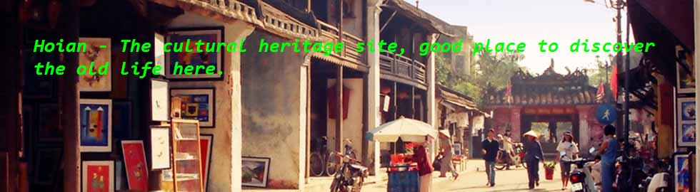 Hoian - the cultural heritage site.